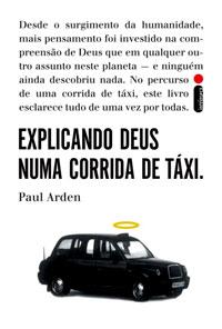 Livro Explicando Deus numa Corrida de Táxi - Paul Arden