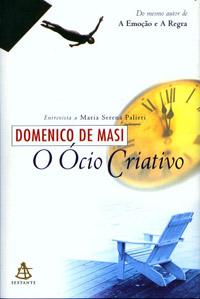 O Ócio Criativo - Domenico de Masi