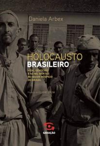 """Livro Holocausto Brasileiro: """"Vida, Genocídio e 60 Mil Mortes no Maior Hospício do Brasil"""", de Daniela Arbex"""