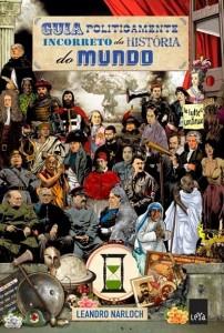 """Livro """"Guia Politicamente Incorreto da História do Mundo"""", de Leandro Narloch"""