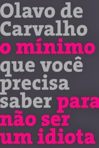 """Livro """"O Mínimo Que Você Precisa Saber Para Não Ser Um Idiota"""", de Olavo de Carvalho"""